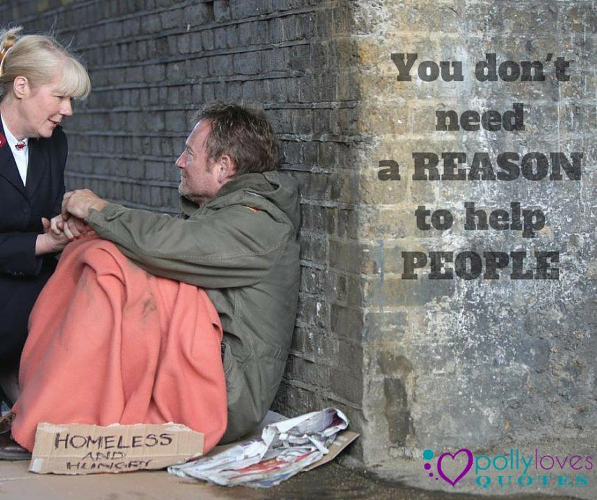 You don't needa REASON to help PEOPLE
