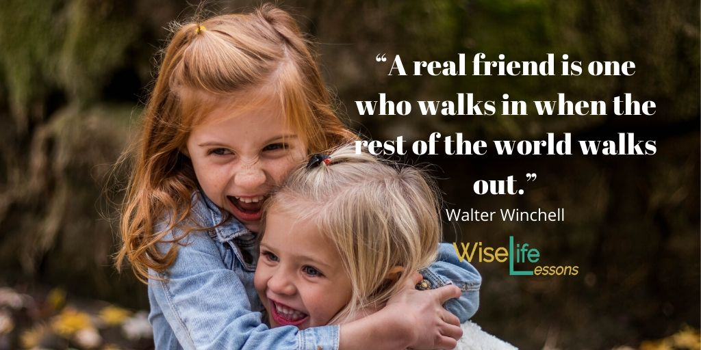 """""""A real friend is one who walks in when the rest of the world walks out."""