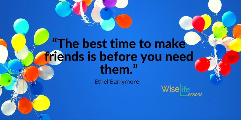 """""""The best time to make friends is before you need them."""""""