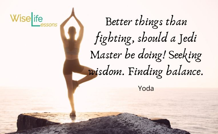 Better things than fighting, should a Jedi Master be doing! Seeking wisdom. Finding balance.