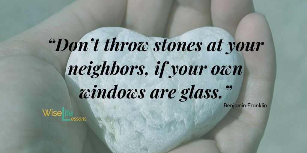 Don't throw stones at your neighbors, if your window are glass