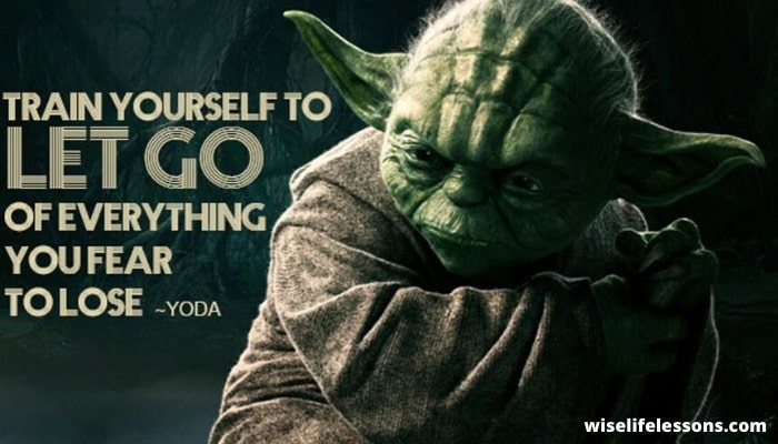 Train yourself to let go of everything you fear to lose-min