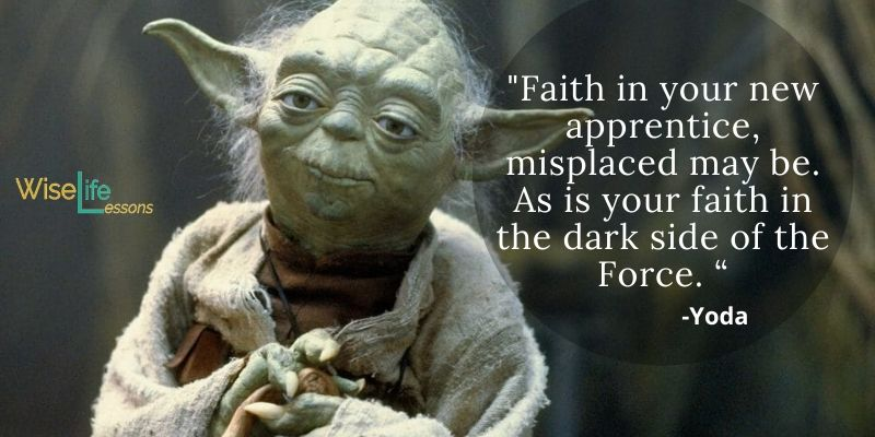 """Faith in your new apprentice, misplaced may be. As is your faith in the dark side of the Force. """""""
