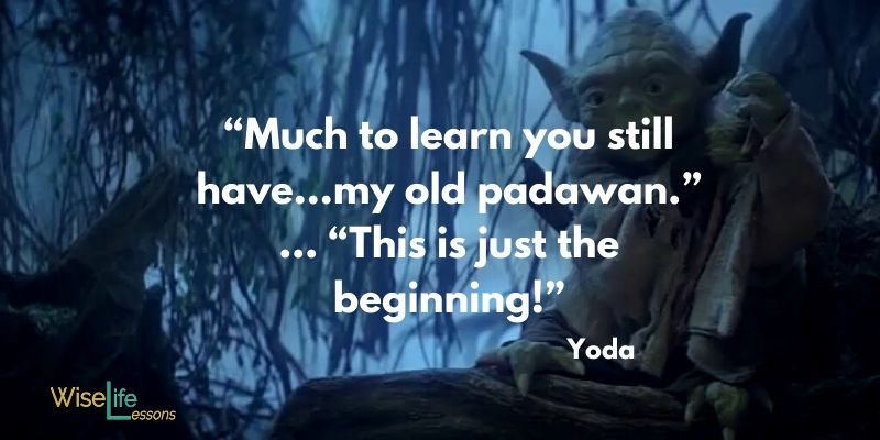 Much to learn you still have…my old padawan. … This is just the beginning!