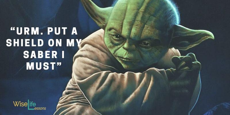 Urm. Put a shield on my saber I must