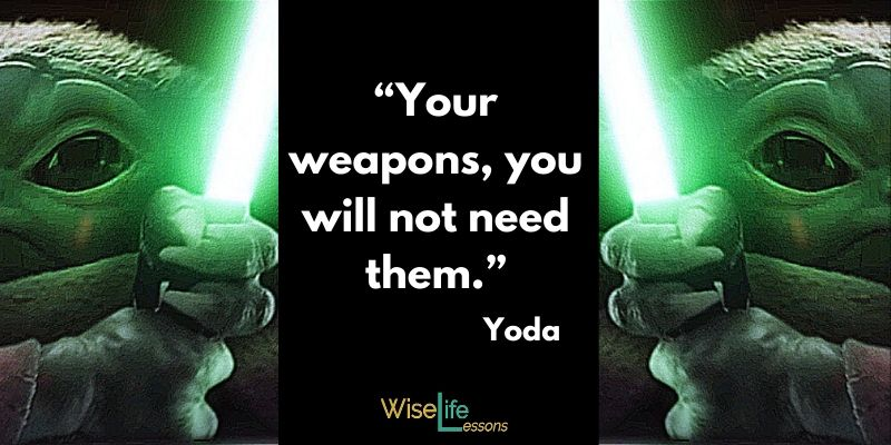 Your weapons