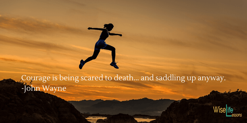 Courage is being scared