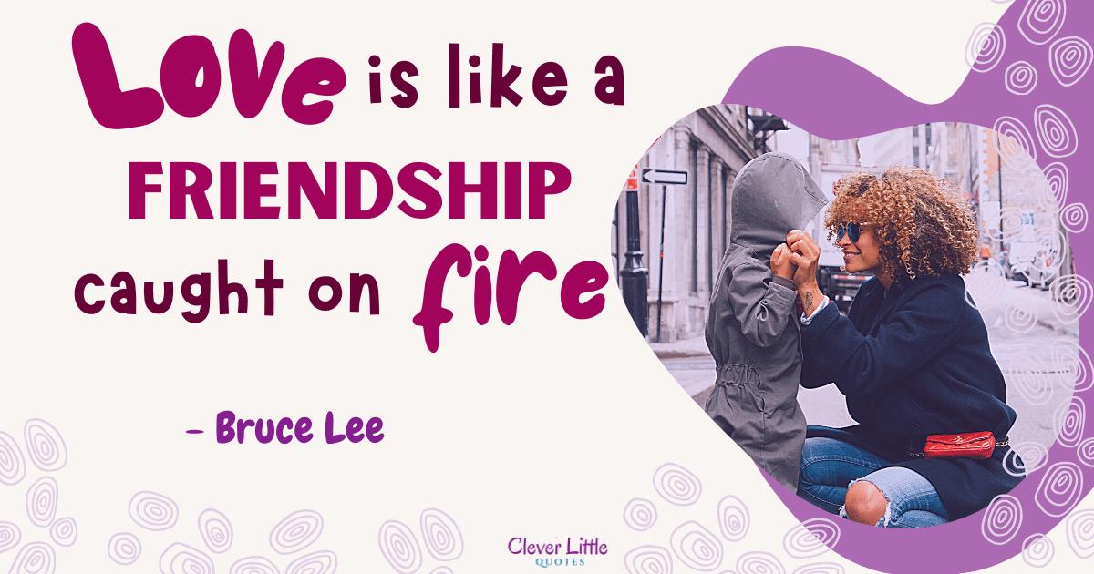 Love is like a friendship