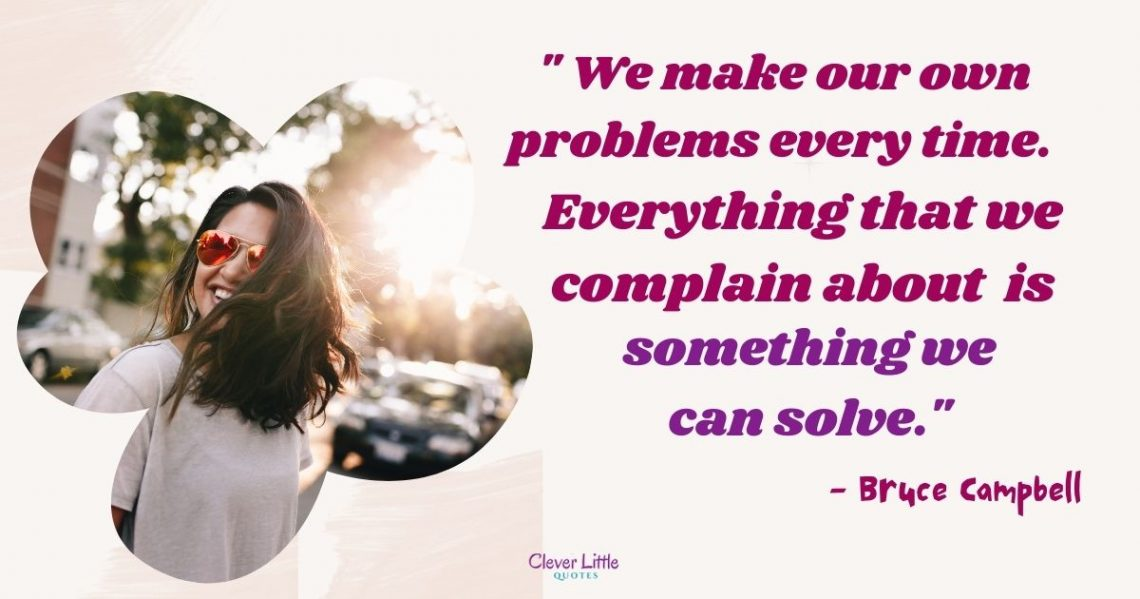 We make our own problems every time