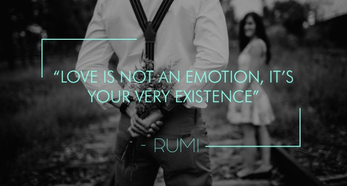 Love is not an emotion, it's your very existence
