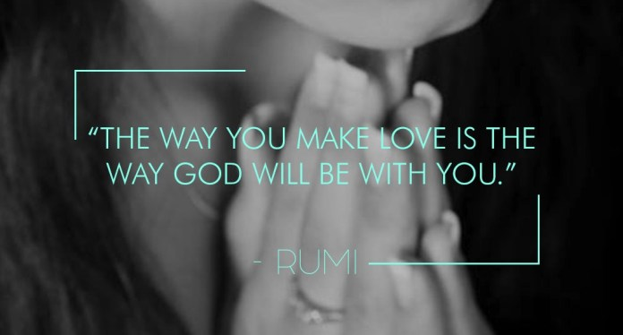 The way you make love is the way God will be with you