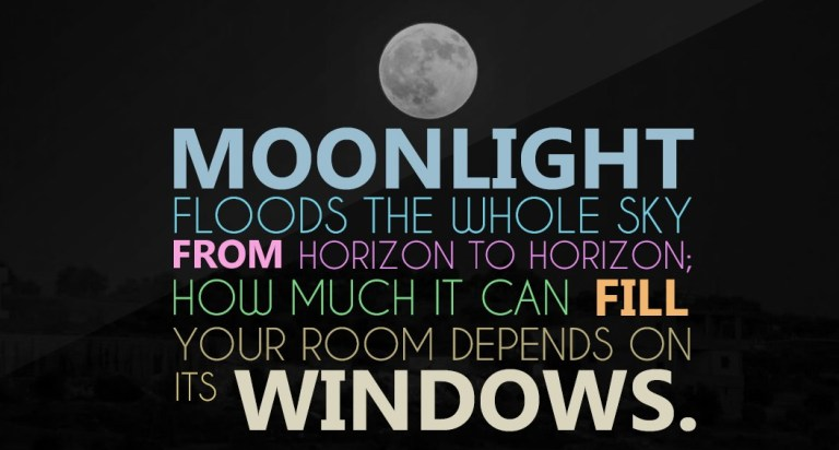 Moonlight floods the whole sky from horizon to horizon; how much it can fill your room depends on its windows